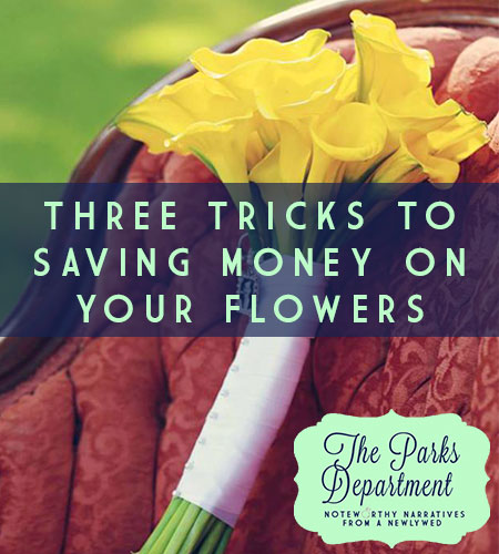 Three Tricks to Saving Money on Your Wedding Flowers